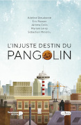injuste destin pangolin