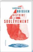 Histoire d'un soulèvement Laurence Boissier