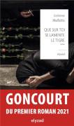 Que sur toi se lamente le tigre (prix Goncourt du premier roman 2021) Emilienne Malfatto