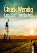 Les somnambules Chuck Wendig