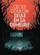 Seule en sa demeure Cécile Coulon