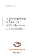 Gouvernement transnational en Afghanistan ; une si prévisible défaite Gilles Dorronsoro
