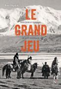 Le grand jeu : officiers et espions en Asie Centrale (préface d'Olivier Weber) Peter Hoppkirk